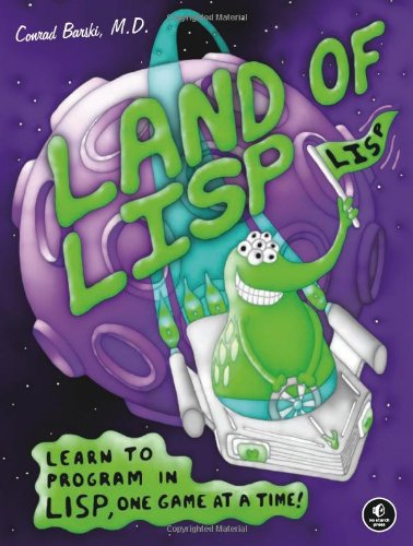Cover: Land of Lisp: Learn to Program in Lisp, One Game at a Time!