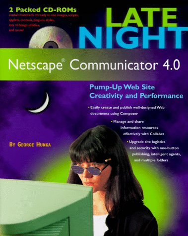 Cover: Late Night Netscape Communicator 4.0 [With (2) Includes CGI Perl Scripts, Java Applets...]