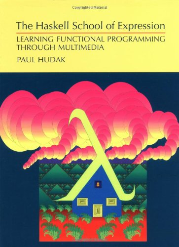 Cover: The Haskell School of Expression: Learning Functional Programming through Multimedia