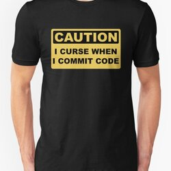 Caution I Curse When I Commit Code - Funny Programmer Design