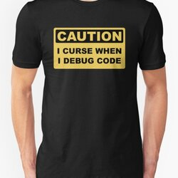 Caution I Curse When I Debug Code - Funny Programmer Design