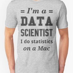 I'm a DATA SCIENTIST I do statistics on a Mac - Black on Grey
