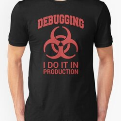 DEBUGGING I do it in production - Red Text Programmer Humor Design