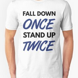 Fall Down Once Stand Up Twice - Blue/Black Design for Happy & Successful People