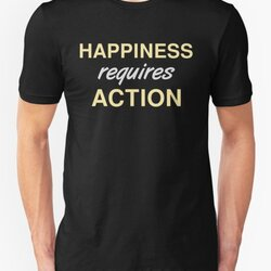 Happiness Requires Action - Self Improvement Design