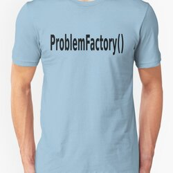 ProblemFactory() - Programmer Humor for Java Developers - Black on White