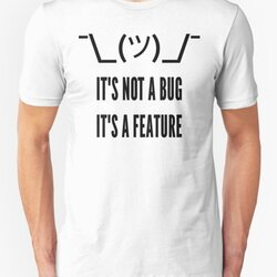 It's Not a Bug It's a Feature - Developer Design Black