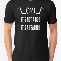 It's Not a Bug It's a Feature - Developer Design White