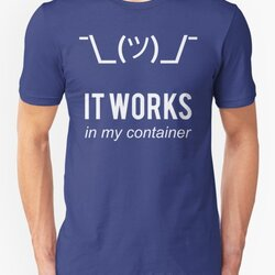 It Works In My Container Funny Developer Design White