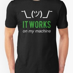 It works on my machine - Programmer Excuse - White/Green Text Design