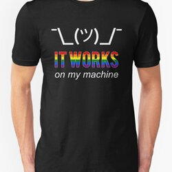 It works on my machine - Rainbow LGBT Pride Developer Design W