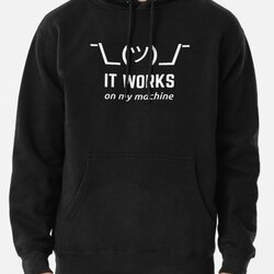 It Works On My Machine Funny Programmer Design White