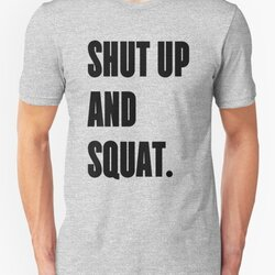 SHUT UP AND SQUAT - Funny Gym Design for Lifters