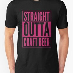 Straight Outta Craft Beer - Pink Text Beer Drinker Design
