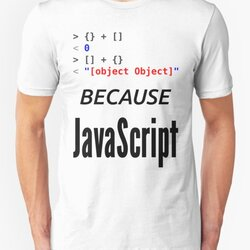 wat BECAUSE JavaScript - Funny Design for Web Developers