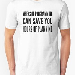 Weeks of programming can save you hours of planning - Black Text